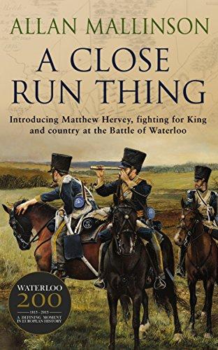 A Close Run Thing (The Matthew Hervey Adventures: 1) By Allan Mallinson