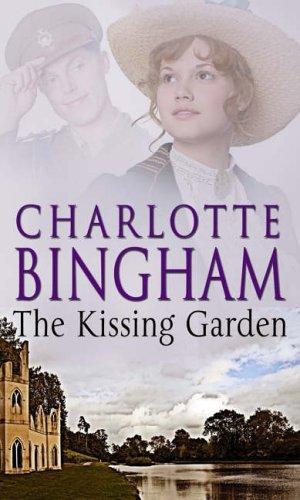 The Kissing Garden By Charlotte Bingham