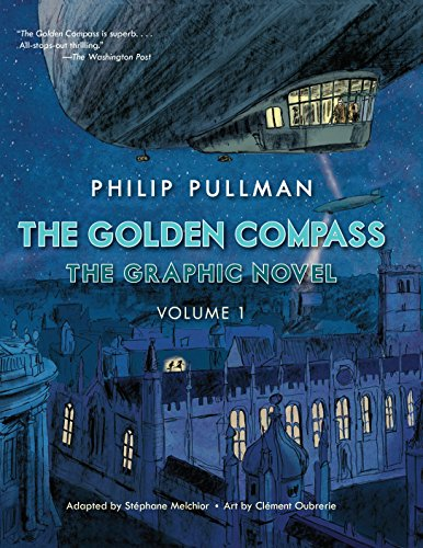 The Golden Compass Graphic Novel, Volume 1 By Philip Pullman