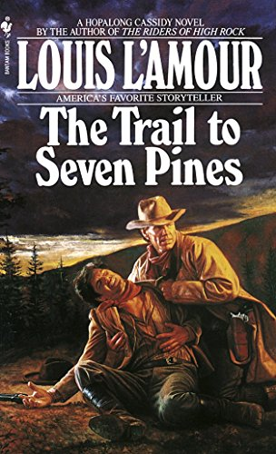 Trail To Seven Pines By Louis L'Amour