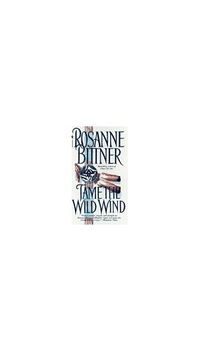 Tame the Wild Wind By Rosanne Bittner