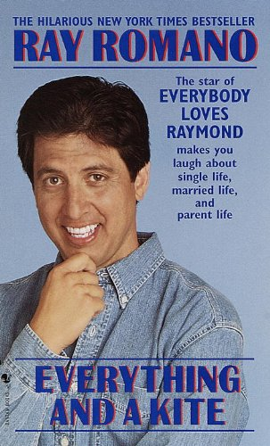 Everything and a Kite By Ray Romano