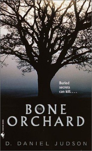 The Bone Orchard By Daniel Judson