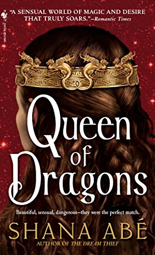 Queen of Dragons By Shana Abe
