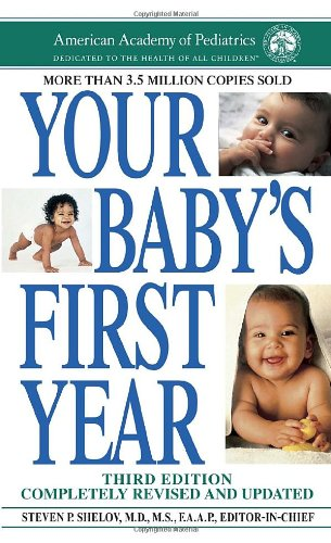 Your Baby's First Year By Edited by Steven P Shelov, MD MS Faap