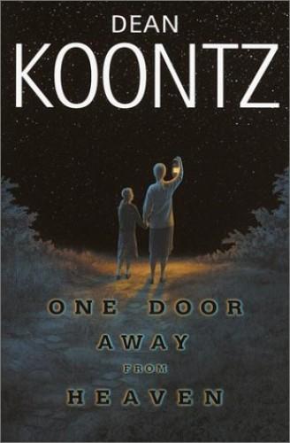One Door away from Heaven / Dean Koontz. By Dean Koontz