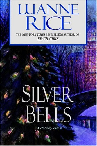 Silver Bells By Luanne Rice