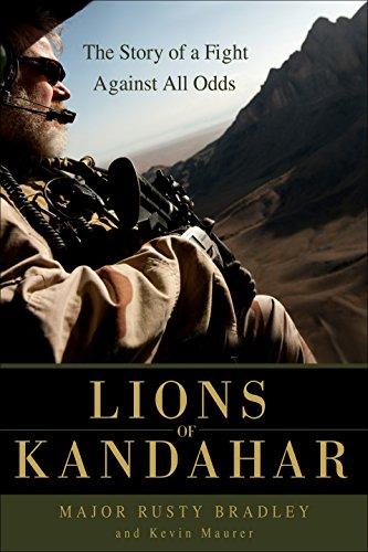 Lions of Kandahar By Major Rusty Bradley