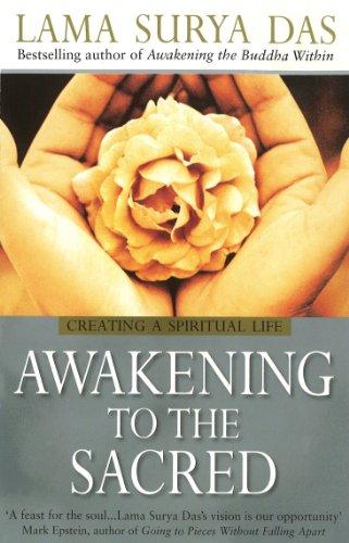 Awakening to the Sacred: Creating a Spiritual Life from Scratch by Lama Surya Das