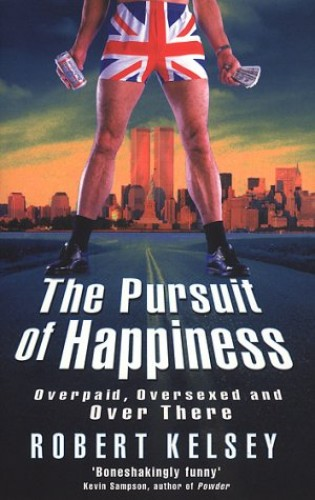 The Pursuit of Happiness By Robert Kelsey