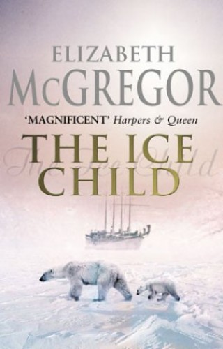 The Ice Child By Elizabeth McGregor