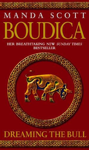 Boudica: Dreaming the Bull: Boudica 2 by Manda Scott