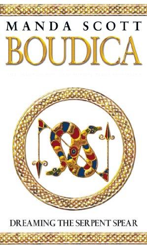 Boudica:Dreaming The Serpent Spear By Manda Scott