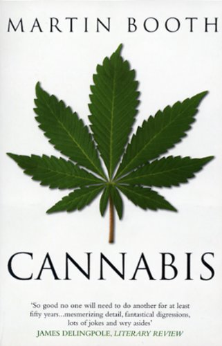 Cannabis: A History By Martin Booth