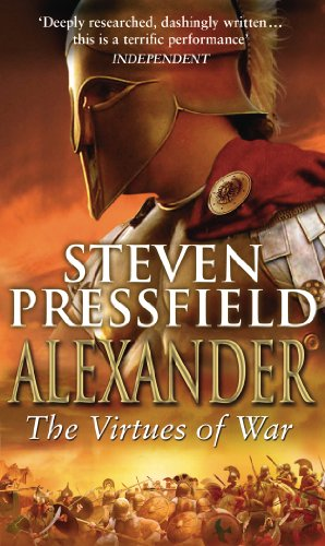 Alexander: The Virtues of War by Steven Pressfield