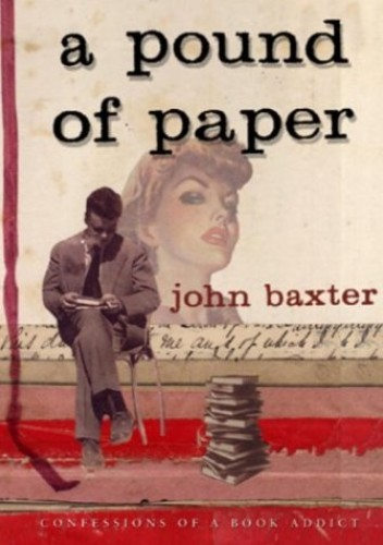 A Pound of Paper By John Baxter