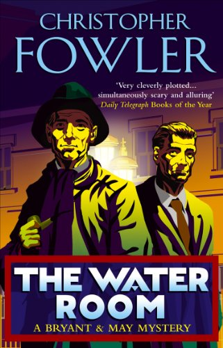 The Water Room: (Bryant & May Book 2) by Christopher Fowler