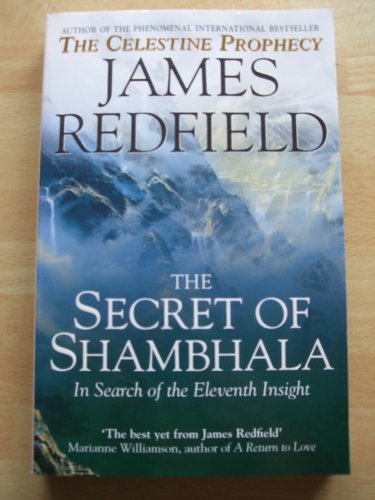 SECRET OF SHAMBHALA_ THE: IN SEARCH OF By James Redfield