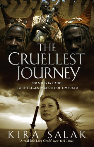 The Cruellest Journey By Kira Salak