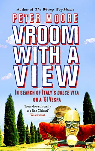 Vroom with a View: In Search of Italy's Dolce Vita on a '61 Vespa by Peter Moore