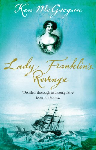 Lady Franklin's Revenge By Ken McGoogan