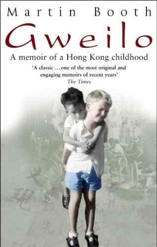 Gweilo: Memories Of A Hong Kong Childhood By Martin Booth