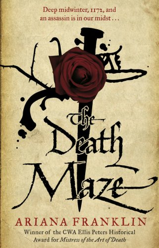 The Death Maze: Mistress of the Art of Death, Adelia Aguilar Series 2 by Ariana Franklin