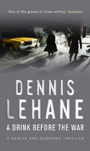 A Drink Before the War by Dennis Lehane