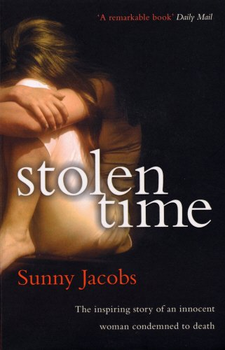Stolen Time One Womans Inspiring Story As An Innocent Condemned By Sunny Jacobs