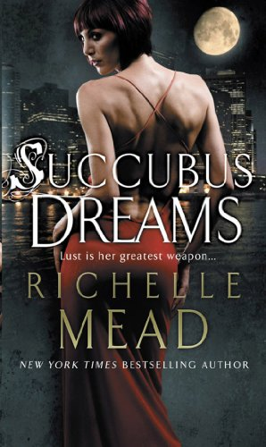 Succubus Dreams: Urban Fantasy by Richelle Mead