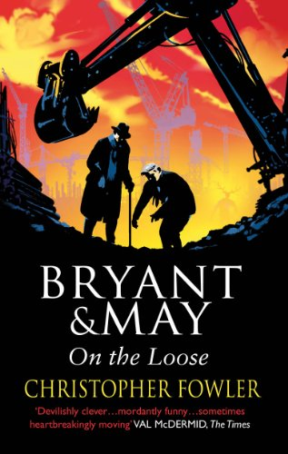 Bryant and May On The Loose By Christopher Fowler