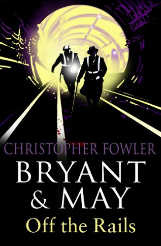 Bryant and May Off the Rails by Christopher Fowler