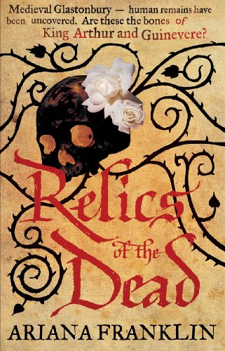 Relics of the Dead: Mistress of the Art of Death, Adelia Aguilar Series 3 by Ariana Franklin