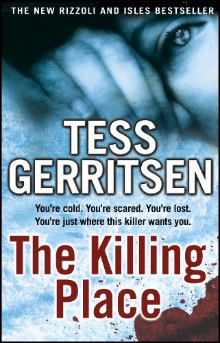 The Killing Place: (Rizzoli & Isles series 8) By Tess Gerritsen