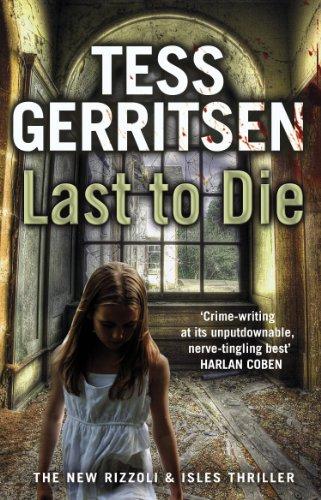 Last to Die: Rizzoli & Isles Series 10 by Tess Gerritsen