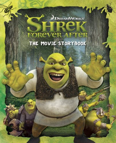 """Shrek Forever After"": The Movie Storybook by"