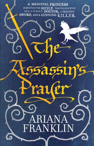 The Assassin's Prayer: Mistress of the Art of Death, Adelia Aguilar Series 4 by Ariana Franklin