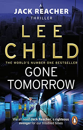 Gone Tomorrow: (Jack Reacher 13) By Lee Child