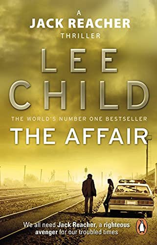 The Affair: (Jack Reacher 16) By Lee Child