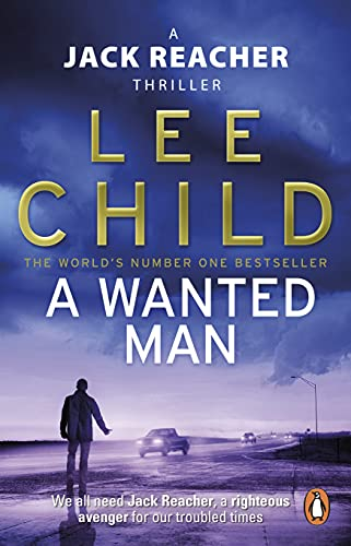 A Wanted Man (Jack Reacher 17) By Lee Child