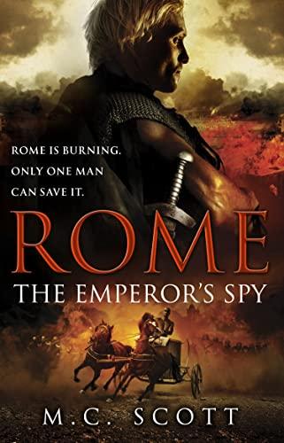 Rome: The Emperor's Spy By M C Scott