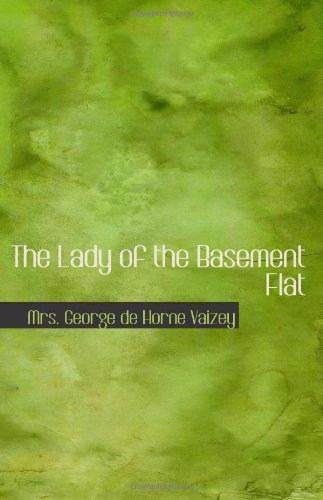 The Lady of the Basement Flat By Mrs. George de Horne Vaizey