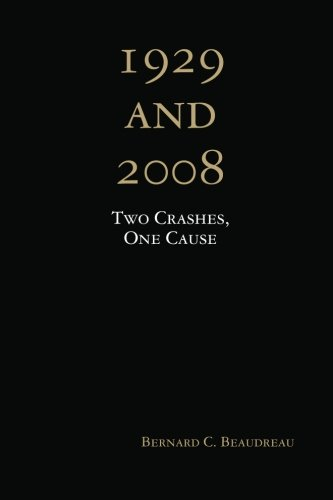 1929 and 2008: Two Crashes, One Cause By Bernard C. Beaudreau