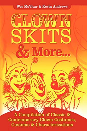 Clown Skits & More... By Kevin Andrews