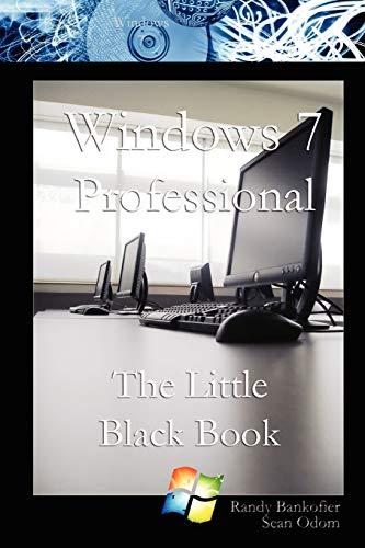 Windows 7 Professional:The Little Black Book By Randy Bankofier