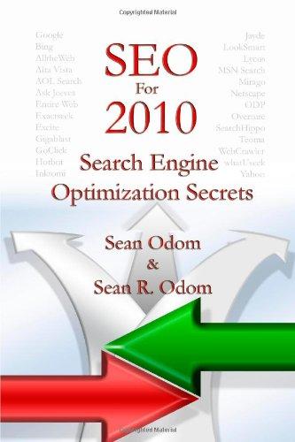 SEO For 2010: Search Engine Optimization Secrets By Sean Odom