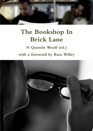 The Bookshop In Brick Lane By N Quentin Woolf (ed.)