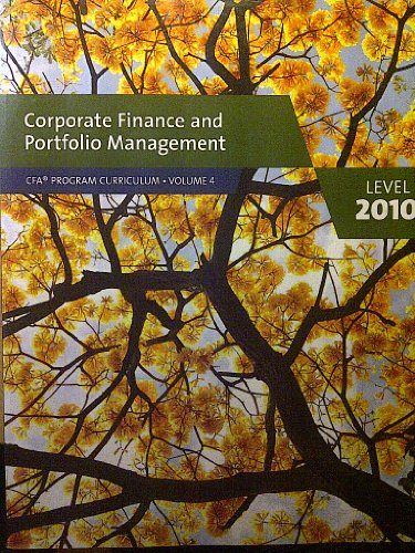 Corporate Finance and Portfolio Management CFA Program Curriculum Volume 4 Level 1 2010 By Stock Image  Corporate Finance and Portfolio Management CFA Program Curriculum Volume 4 Level 1 2010 (ISBN: 0558160204 / 0-558-16020-4)