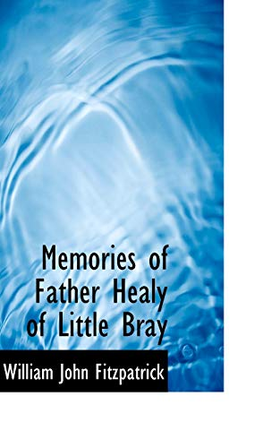 Memories of Father Healy of Little Bray By William John Fitzpatrick