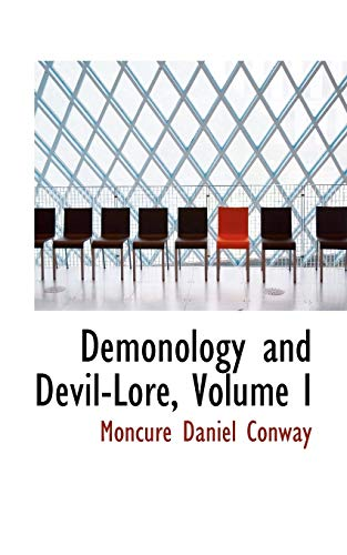 Demonology and Devil Lore, Volume I By Moncure Daniel Conway